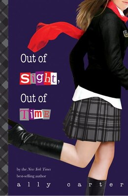 Book Out Of Sight, Out Of Time by Ally Carter