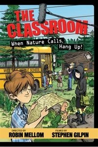 The Classroom When Nature Calls, Hang Up! by Robin Mellom