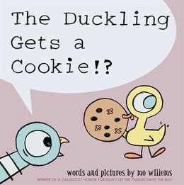 Book The Duckling Gets A Cookie!? by Mo Willems