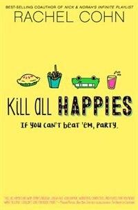 Kill All Happies de Rachel Cohn