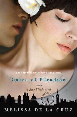 Book The Gates of Paradise (A Blue Bloods Novel) by Melissa De la Cruz