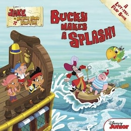 Book Jake And The Never Land Pirates Bucky Makes A Splash!: A Lift-the-flap Book by Melinda Disney Book Group