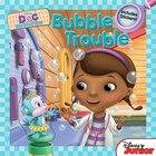 Doc Mcstuffins Bubble Trouble: Includes Stickers!