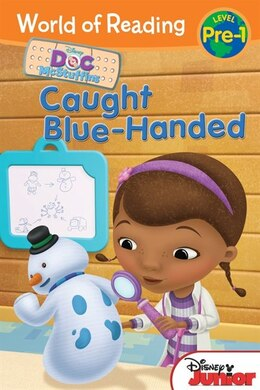 Book World Of Reading: Doc Mcstuffins Caught Blue-handed: Pre-level 1 by Sheila Sweeny Disney Book Group