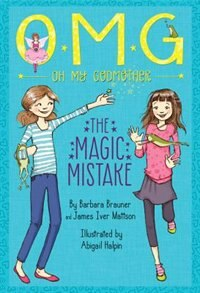 Oh My Godmother The Magic Mistake by Barbara Brauner