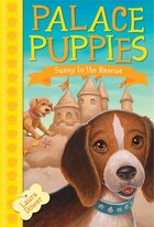 Palace Puppies, Book Two Sunny To The Rescue