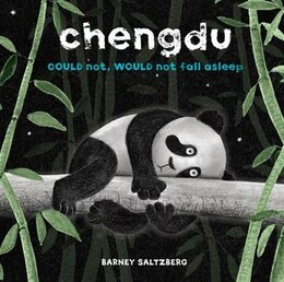 Book Chengdu Could Not, Would Not, Fall Asleep by Barney Saltzberg
