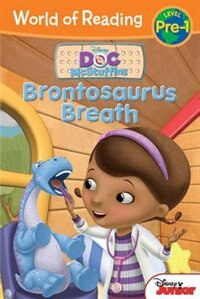 Book World Of Reading: Doc Mcstuffins Brontosaurus Breath: Pre-level 1 by Sheila Sweeny Disney Book Group