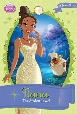 Book Disney Princess Tiana: The Stolen Jewel: A Jewel Story by Calliope Disney Book Group