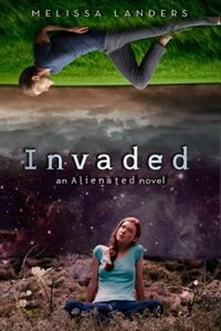 Book Invaded (an Alienated Novel) by Melissa Landers