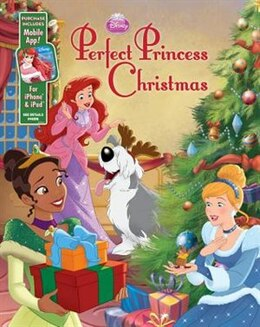 Book Disney Princess Perfect Princess Christmas: Purchase Includes Mobile App! For Iphone & Ipad! by Disney Book Group