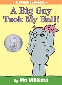 Book A Big Guy Took My Ball! (an Elephant And Piggie Book) by Mo Willems