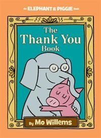 Book The Thank You Book (an Elephant And Piggie Book) by Mo Willems