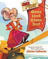 Jake And The Never Land Pirates Mama Hook Knows Best: A Pirate Parent's Favorite Fables With Cd