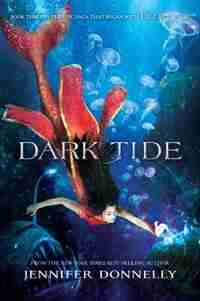 Waterfire Saga, Book Three Dark Tide (waterfire Saga, Book Three) by Jennifer Donnelly