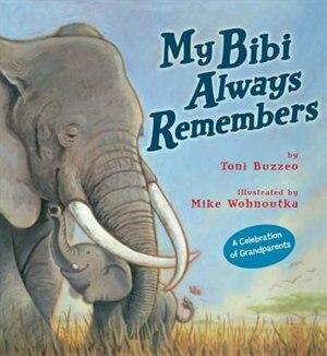 My Bibi Always Remembers de Toni Buzzeo