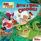 Jake And The Never Land Pirates After A While, Crocodile