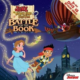 Book Jake And The Never Land Pirates Battle For The Book by Disney Book Group