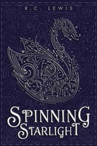 Book Spinning Starlight by R.c. Lewis