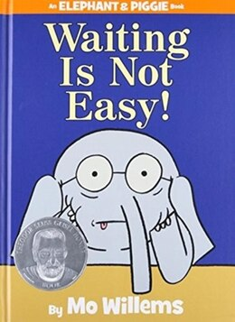 Book Waiting Is Not Easy! (an Elephant And Piggie Book) by Mo Willems