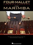 Four-Mallet Independence for Marimba: Progressive Studies for Two Mallets in Each Hand
