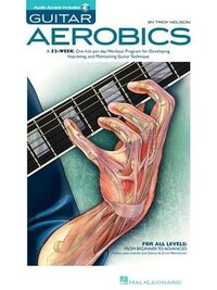 Guitar Aerobics: A 52-week, One-lick-per-day Workout Program For Developing, Improving…