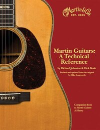 Martin Guitars: A Technical Reference: A Technical Reference, Book 2