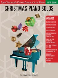Christmas Piano Solos - Fifth Grade (Book Only): John Thompson's Modern Course for the Piano