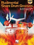 Rudimental Snare Drum Grooves: Softcover with CD