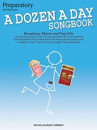 A Dozen a Day Songbook - Preparatory Book: Mid-Elementary Level