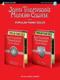 John Thompson's Modern Course plus Popular Piano Solos: 4 Books in One!