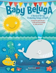 Baby Beluga: A Musical Revue Featuring Songs By Raffi
