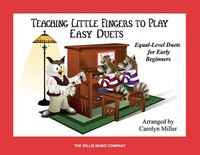 Teaching Little Fingers To Play Easy Duets: Early Elementary Level