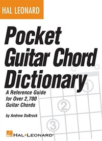 Hal Leonard Pocket Guitar Chord Dictionary: A Reference Guide for Over 1,300 Chords