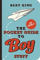 The Pocket Guide To Boy Stuff