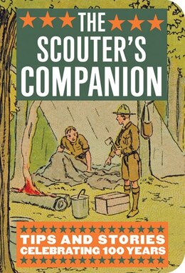 Book The Scouter's Companion: Tips and Stories Celebrating 100 Years by David Witt