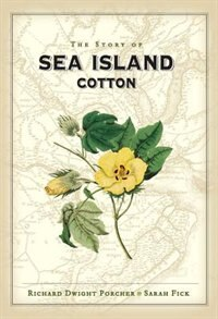 The Story Of Sea Island Cotton by Richard Porcher