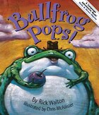 Bullfrog Pops!: Adventures in Verbs and Objects