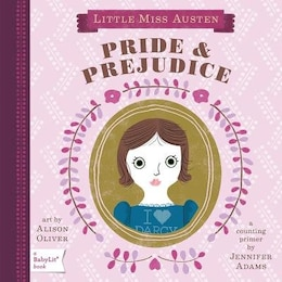 Book Pride & Prejudice: A Babylit(tm) Counting Primer: A BabyLitCounting Primer by Jennifer Adams