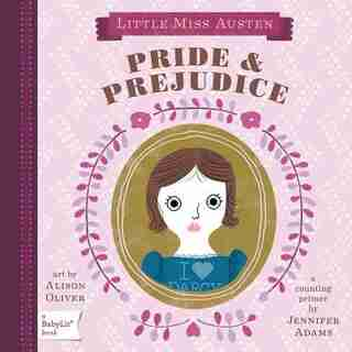 Pride & Prejudice: A Babylit(tm) Counting Primer by Jennifer Adams