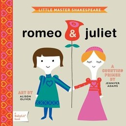 Book Romeo & Juliet: A Babylit(tm) Counting Primer: A BabyLit Counting Primer by Jennifer Adams