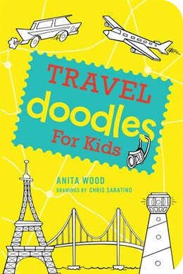 Book Travel Doodles for Kids by Anita Wood