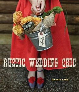 Book Rustic Wedding Chic by Maggie Lord