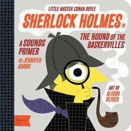 Book Sherlock Holmes In The Hound Of The Baskervilles: A Babylit(tm) Sounds Primer: in the Hound of the… by Jennifer Adams