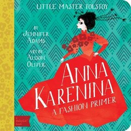 Book Anna Karenina: A Babylit(tm) Fashion Primer: A BabyLit Fashion Primer by Jennifer Adams