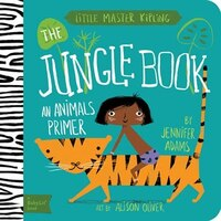The Jungle Book: A Babylit(tm) Animals Primer: A BabyLit Animals Primer