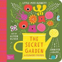 The Secret Garden: A Babylit(tm) Flowers Primer: A Babylit Flower Primer