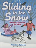 Sliding In The Snow: Winter Activities For Kids