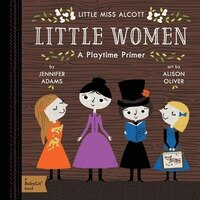 Little Women: A BabyLit(TM) Playtime Primer