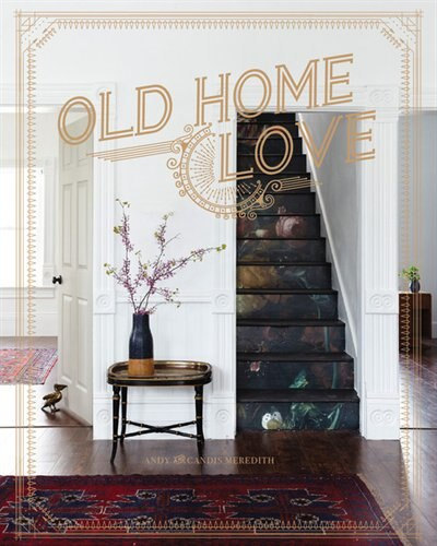 Old Home Love by Candis Meredith